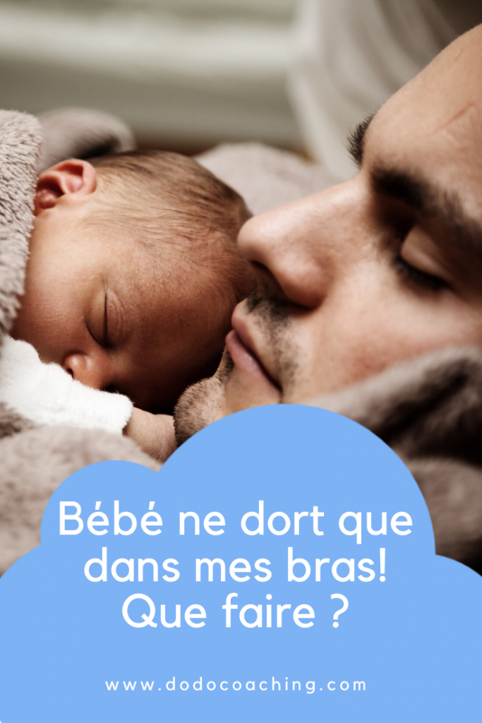 Bébé ne dort que dans mes bras! Que faire ?